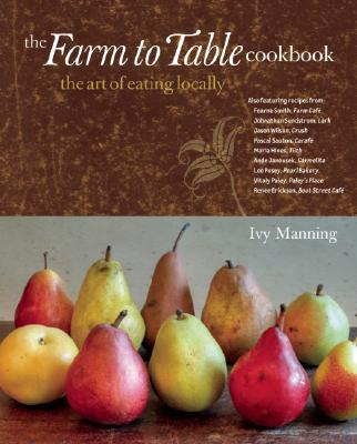 Ivy Manning's Farm to Table: The Art of Eating Locally is filled with delicious ways to eat with the seasons.