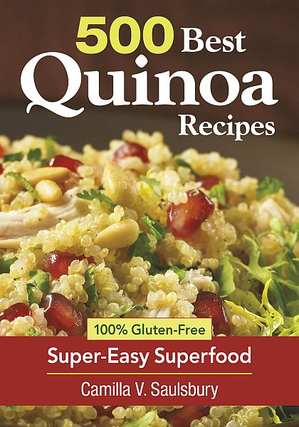500 Best Quinoa Recipes by Camilla Saulsbury | Bob's Red Mill