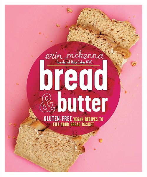 Bread & Butter by Erin McKenna | Bob's Red Mill  @bobsredmill