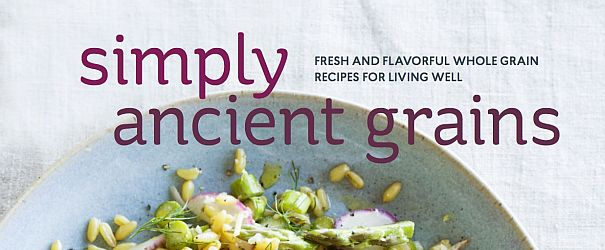Simply Ancient Grains by Maria Speck
