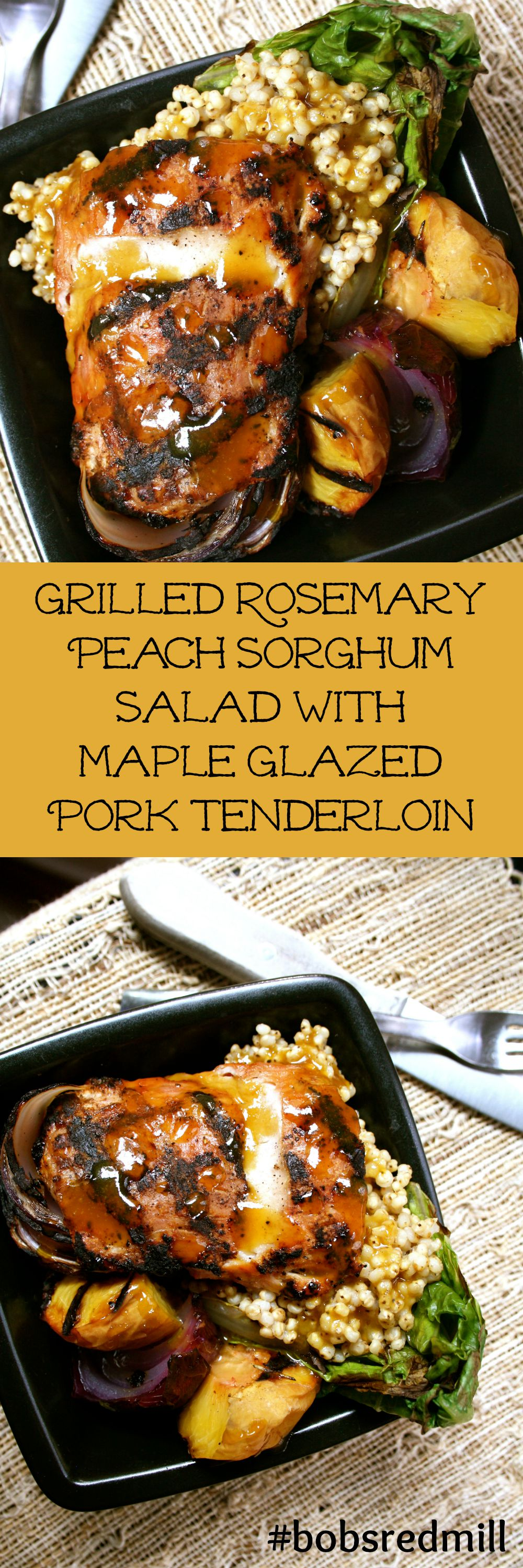 Grilled Rosemary Peach Sorghum Salad with Maple Glazed Pork Tenderloin: a gourmet meal in under an hour! Gluten Free and perfect for hot summer nights! // Bob's Red Mill